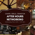 After Hours Networking at Chapel Grille Cranston, Wed/March 28