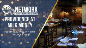 Network After Work Providence at Milk Money - January 29, 2020